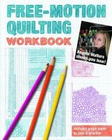 Walters, Angela - Free-Motion Quilting Workbook: Angela Walters Shows You How! - 9781607058168 - V9781607058168