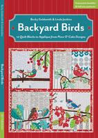 Goldsmith, Becky, Jenkins, Linda - Backyard Birds: 12 Quilt Blocks to Appliqué from Piece O' Cake Designs - 9781607058373 - V9781607058373
