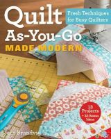 Brandvig, Jera - Quilt As-You-Go Made Modern: Fresh Techniques for Busy Quilters - 9781607059011 - V9781607059011