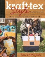 Roxane Cerda - krafttex(TM) Style: krafttex Combines the Best of Leather & Fabric  Sew 27 Projects - 9781607059103 - V9781607059103