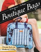 Kim, Sue - Boutique Bags:  Classic Style for Modern Living  19 Projects 76 Bags - 9781607059851 - V9781607059851