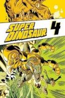 Rathburn, Cliff - Super Dinosaur Volume 4 TP - 9781607068433 - V9781607068433