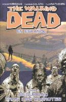 Adlard, Charlie, Rathburn, Cliff, Moore, Tony, Kirkman, Robert - The Walking Dead Volume 3 (Spanish Language Edition) - 9781607068839 - V9781607068839