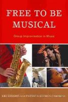Higgins, Lee; Campbell, Patricia Shehan - Free to Be Musical - 9781607094982 - V9781607094982