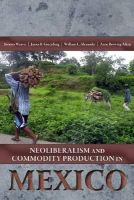 unknown - Neoliberalism & Commodity Production in Mexico - 9781607321712 - V9781607321712