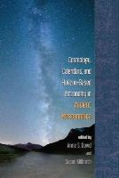 Dowd, Anne S., Milbrath, Susan - Cosmology, Calendars, and Horizon-Based Astronomy in Ancient Mesoamerica - 9781607323785 - V9781607323785