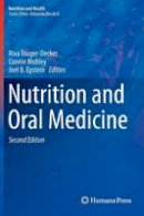 . Ed(s): Touger-Decker, Riva; Mobley, Connie; Epstein, Joel B.; Sirois, David A., DMD, Ph.D. - Nutrition and Oral Medicine - 9781607614890 - V9781607614890
