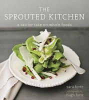 Forte, Sara - The Sprouted Kitchen - 9781607741145 - V9781607741145