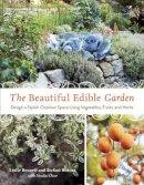 Bennett, Leslie; Bittner, Stefani - The Beautiful Edible Garden - 9781607742333 - V9781607742333