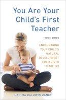 Dancy, Rahima Baldwin - You are Your Child's First Teacher - 9781607743026 - V9781607743026