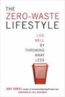 Korst, Amy - The Zero-Waste Lifestyle - 9781607743484 - V9781607743484