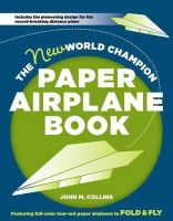 Collins, John M. - The New World Champion Paper Airplane Book - 9781607743880 - V9781607743880
