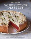 Costantino, Rosetta, Schacht, Jennie - Southern Italian Desserts: Rediscovering the Sweet Traditions of Calabria, Campania, Basilicata, Puglia, and Sicily - 9781607744023 - V9781607744023