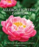 Ogren, Thomas Leo - The Allergy-Fighting Garden: Stop Asthma and Allergies with Smart Landscaping - 9781607744917 - V9781607744917