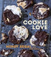 Segal, Mindy, Leahy, Kate - Cookie Love: More Than 60 Recipes and Techniques for Turning the Ordinary into the Extraordinary - 9781607746812 - V9781607746812
