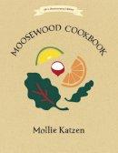 Katzen, Mollie - The Moosewood Cookbook: 40th Anniversary Edition - 9781607747390 - V9781607747390
