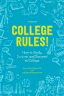 Nist-Olejnik, Sherrie, Holschuh, Jodi Patrick - College Rules!, 4th Edition: How to Study, Survive, and Succeed in College - 9781607748526 - V9781607748526