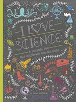 Ignotofsky, Rachel - I Love Science: A Journal for Self-Discovery and Big Ideas - 9781607749806 - V9781607749806