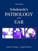 Merchant, Saumil N.; Nadol, Joseph B. - Schuknecht's Pathology of the Ear - 9781607950301 - V9781607950301