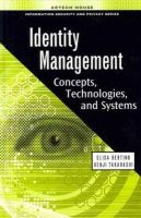 Bertino, Elisa, Takahashi, Kenji - Identity Management: Concepts, Technologies, and Systems (Information Security & Privacy) - 9781608070398 - V9781608070398
