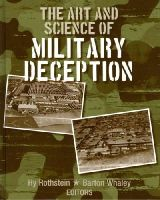Hy Rothstein, Barton Whaley - The Art and Science of Military Deception (Artech House Intelligence and Information Operations) - 9781608075515 - V9781608075515