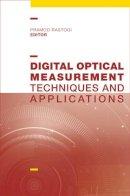 Pramod, Rastogi - Digital Optical Measurement Techniques and Applications - 9781608078066 - V9781608078066