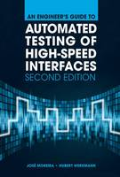Moreira, Jose - An Engineer's Guide to Automated Testing of High-Speed Interfaces, 2nd Edition - 9781608079858 - V9781608079858