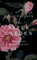 Peacock, Molly - The Paper Garden: An Artist Begins Her Life's Work at 72 - 9781608196975 - V9781608196975