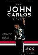 Carlos, John - The John Carlos Story - 9781608461271 - V9781608461271