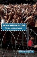 Kak, Sanjay - Until My Freedom Has Come - 9781608462520 - V9781608462520