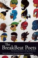 Kevin Coval - The Breakbeat Poets: New American Poetry in the Age of Hip-Hop - 9781608463954 - V9781608463954