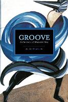 Abel, Mark - Groove: An Aesthetic of Measured Time (Historical Materialism Book) - 9781608464845 - V9781608464845