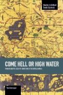 Destrooper, Tine - Come Hell or High Water: Feminism and the Legacy of Armed Conflict in Central America (Studies in Critical Social Sciences) - 9781608464883 - V9781608464883