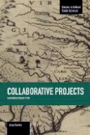 Andy Blunden - Collaborative Projects: An Interdisciplinary Study (Studies in Critical Social Sciences) - 9781608464906 - V9781608464906