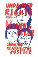 Ross, Loretta, Gutiérrez, Elena, Gerber, Marlene, Silliman, Jael - Undivided Rights: Women of Color Organizing for Reproductive Justice - 9781608466177 - V9781608466177