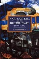 Brandon, Pepijn - War, Capital, and the Dutch State (1588-1795) (Historical Materalism) - 9781608466917 - V9781608466917