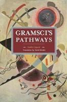 Liguori, Guido - Gramsci's Pathways (Historical Materalism) - 9781608466924 - V9781608466924