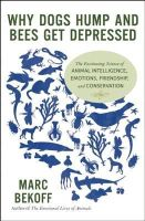 Bekoff, Marc - Why Dogs Hump and Bees Get Depressed - 9781608682195 - V9781608682195