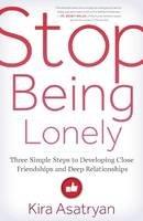 Asatryan, Kira - Stop Being Lonely - 9781608683802 - V9781608683802