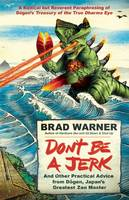 Warner, Brad - Don't Be a Jerk: And Other Practical Advice from Dogen, Japan's Greatest Zen Master - 9781608683888 - V9781608683888