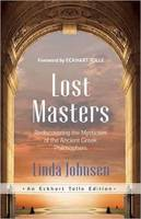 Johnsen, Linda - Lost Masters: Rediscovering the Mysticism of the Ancient Greek Philosophers (An Eckhart Tolle Edition) - 9781608684380 - V9781608684380