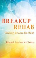 - Breakup Rehab: Creating the Love You Want - 9781608684892 - 9781608684892