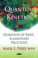 Perel'man, Mark E. - Quantum Kinetics - 9781608768684 - V9781608768684