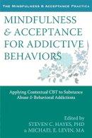Hayes, Steven C. - Mindfulness and Acceptance for Addictive Behaviors - 9781608822164 - V9781608822164