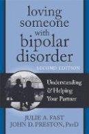 Preston, John D.; Fast, Julie A. - Loving Someone with Bipolar Disorder, Second Edition - 9781608822195 - V9781608822195