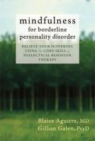 Aguirre, Blaise A. - Mindfulness for Borderline Personality Disorder - 9781608825653 - V9781608825653
