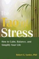 Santee, Robert G. - Tao of Stress - 9781608827800 - V9781608827800
