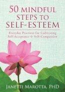 Marotta, Janetti - 50 Mindful Steps to Self-Esteem - 9781608827954 - V9781608827954