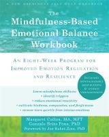 Cullen MA  MFT, Margaret, Brito Pons PhD, Gonzalo - The Mindfulness-Based Emotional Balance Workbook: An Eight-Week Program for Improved Emotion Regulation and Resilience - 9781608828395 - V9781608828395
