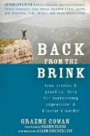Cowan, Graeme - Back from the Brink: True Stories and Practical Help for Overcoming Depression and Bipolar Disorder - 9781608828562 - V9781608828562
